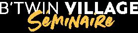Btwin Village Séminaire